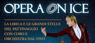 "Tariffe dedicate ""OPERA ON ICE""- Foro Italico 4 e 5 ottobre 2019"